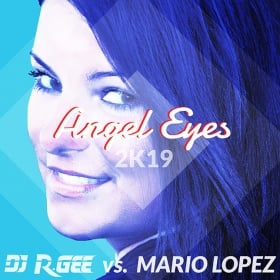 DJ R GEE VS. MARIO LOPEZ - ANGEL EYES (2K19)